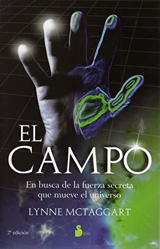 El Campo: En Busca de la Fuerza Secreta que Mueve el Universo - Lynne Mctaggart - Sirio