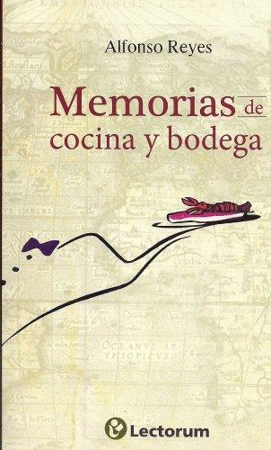 Memorias de Cocina y Bodega - Alfonso Reyes - Lectorum
