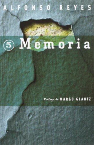 Memoria (Coleccion, Capilla Alfonsina) - Alfonso Reyes - Fondo De Cultura Económica