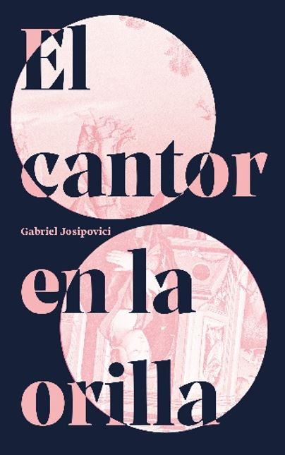 El Cantor en la Orilla - Gabriel Josipovici - Editorial Roneo