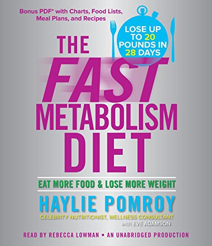 The Fast Metabolism Diet: Eat More Food and Lose More Weight (libro en Inglés) (Audiolibro) - Haylie Pomroy - Random House Audio