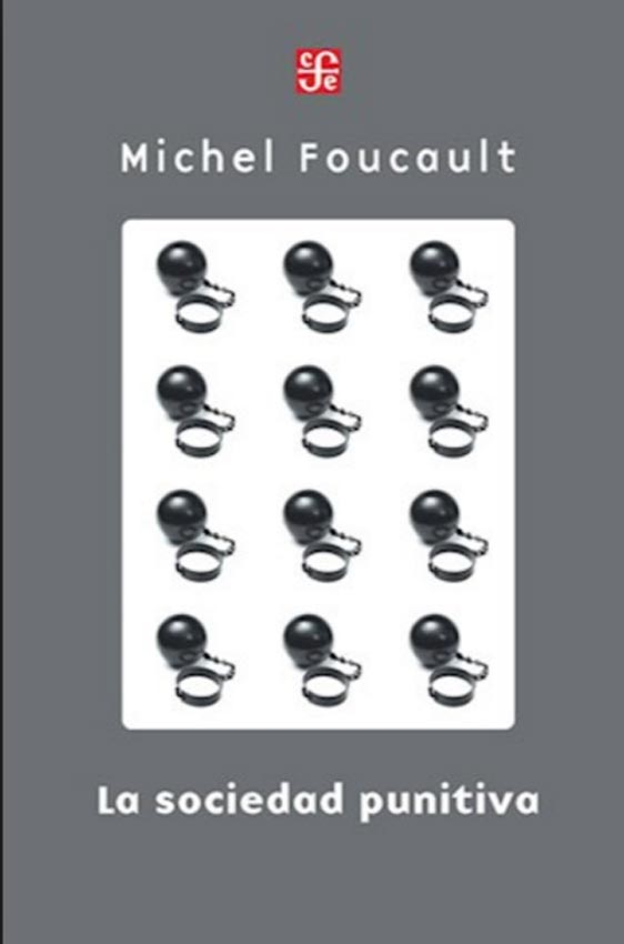La Sociedad Punitiva - Michel Foucault - Fondo De Cultura Economica
