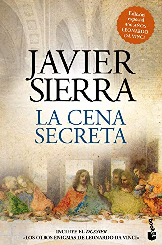 La Cena Secreta (Edición Especial 500 Años Leonardo da Vinci) (Biblioteca Javier Sierra) - Javier Sierra - Planeta
