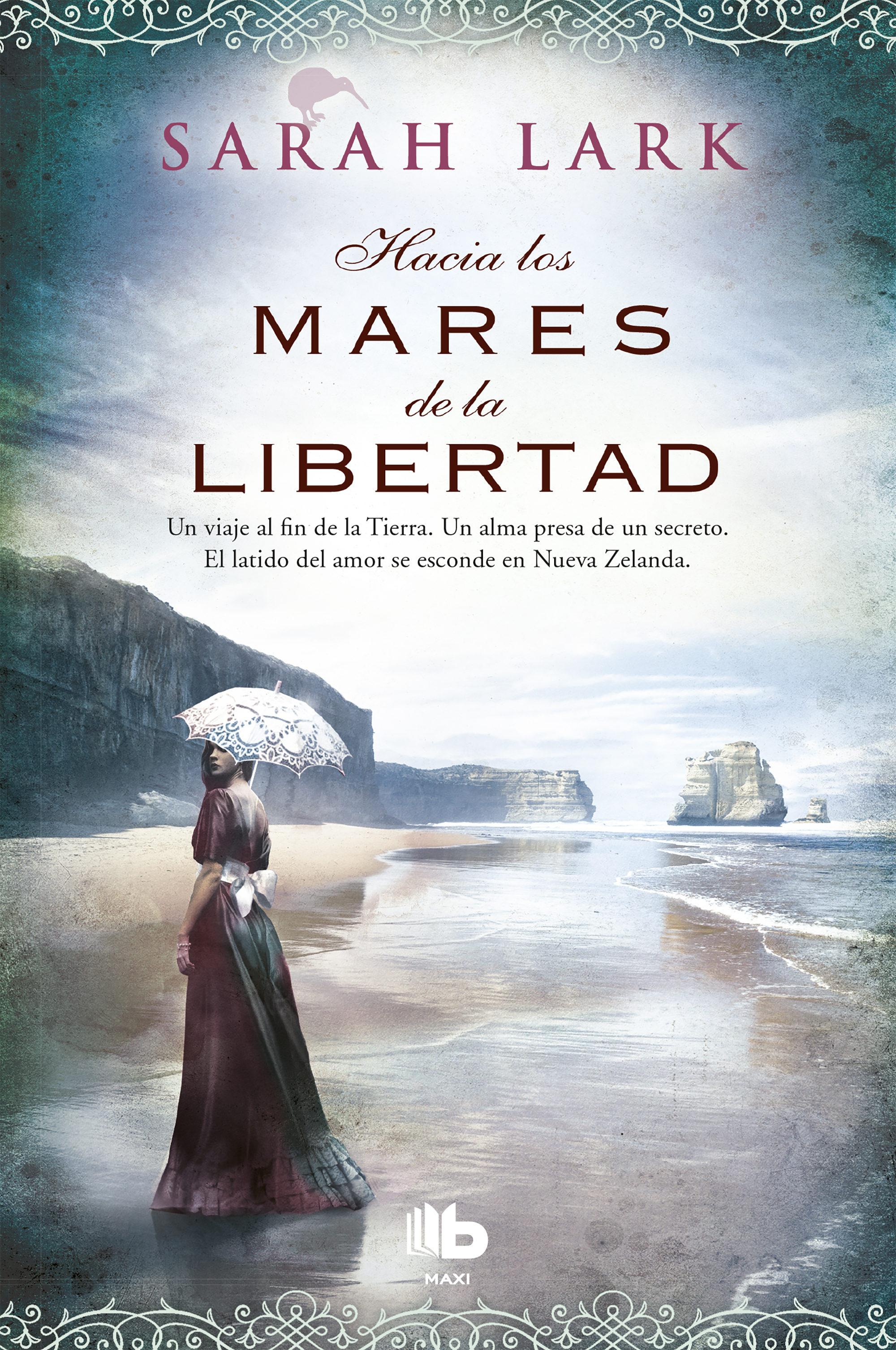 Hacia los Mares de la Libertad - Sarah Lark - Ediciones B
