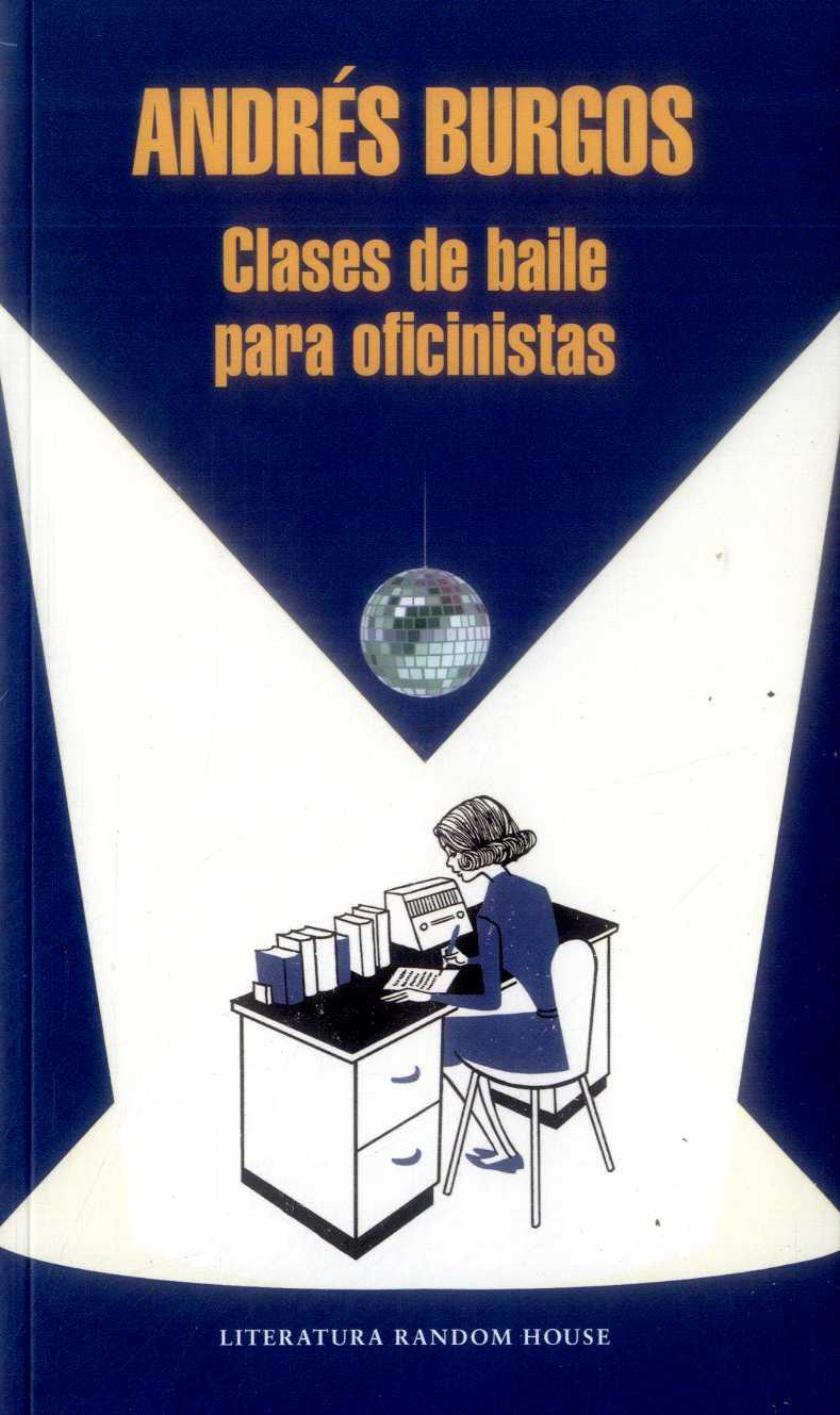 Clases de Baile Para Oficinistas - Andrés Burgos - Penguin Random House