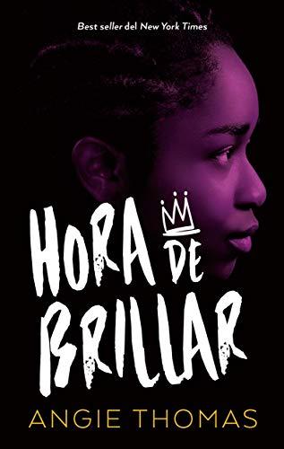 HORA DE BRILLAR - THOMAS, ANGIE - EDICIONES URANO S.A.