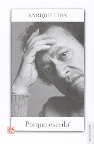 Porque Escribi - Enrique Lihn - Fondo De Cultura Economica