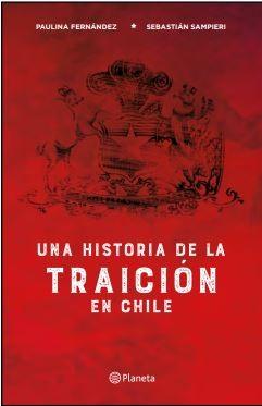 Una Historia de la Traicion en Chile - Daniela Mohor,Gabri Kirkendall - Planeta